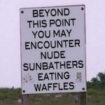 Nude Waffle Sign